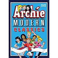 Archie: Modern Classics Vol. 1: Series: Best of Archie Comics, The