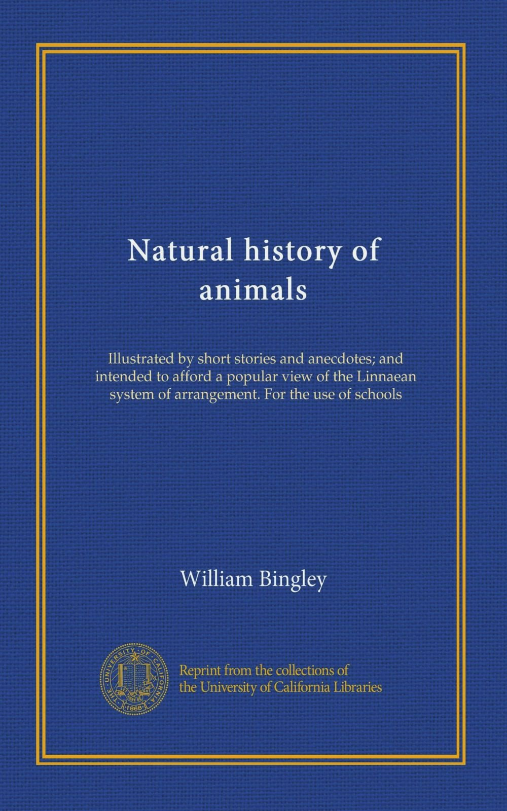 Natural history of animals: Illustrated by short stories and anecdotes; and intended to afford a popular view of the Linnaean system of arrangement. For the use of schools pdf