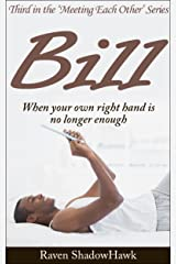 Bill (Meeting Each Other Book 3) Kindle Edition