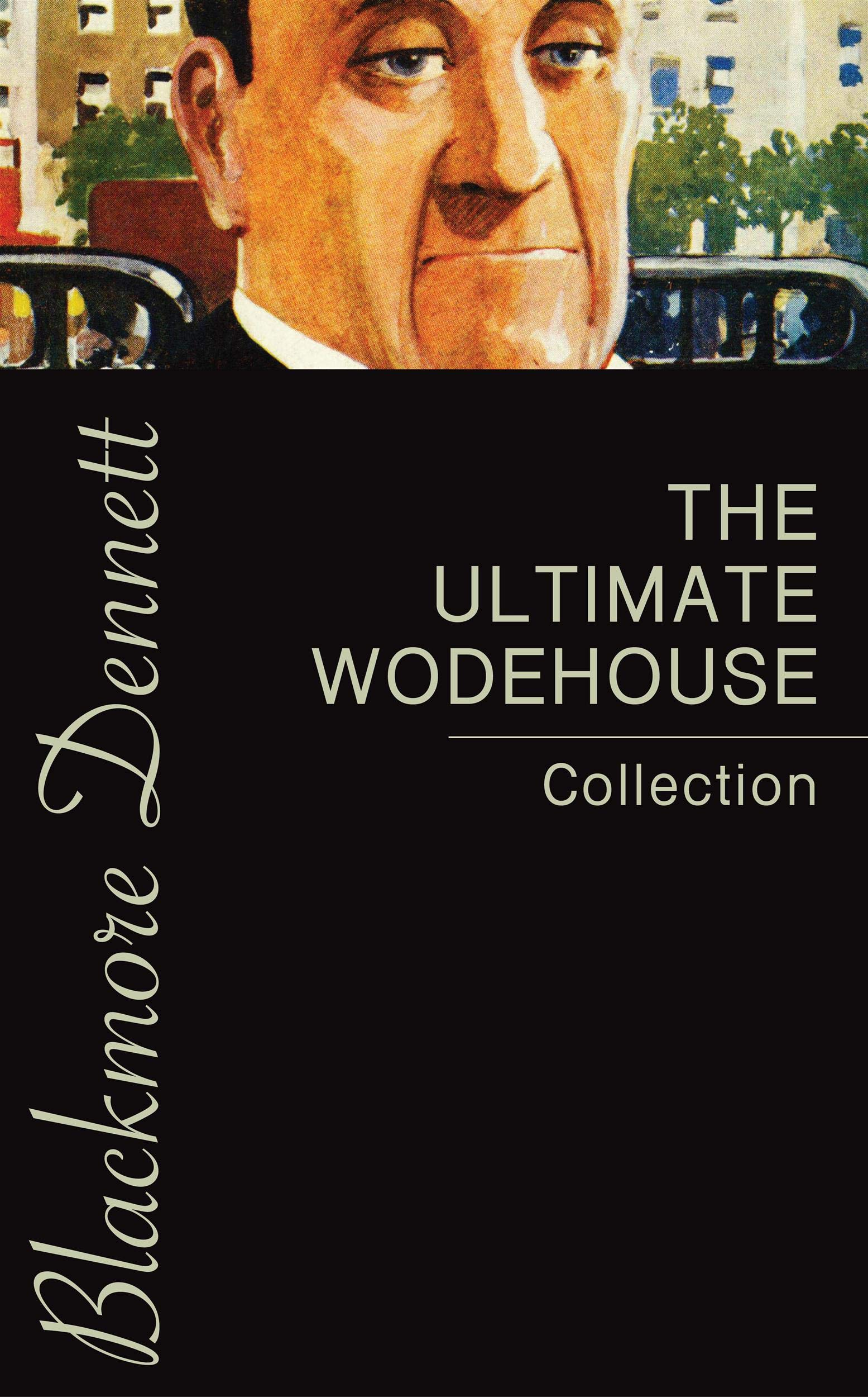 The Ultimate Wodehouse Collection por P.G. Wodehouse