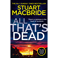 All That's Dead: The new Logan McRae crime thriller from the No.1 bestselling author (Logan McRae, Book 12) (English Edition)
