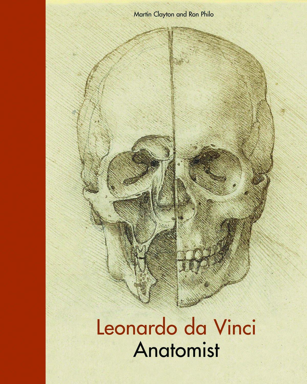 Leonardo Da Vinci Anatomist Martin Clayton Ron Philo