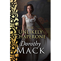 The Unlikely Chaperone (Dorothy Mack Regency Romances)