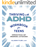 Thriving with ADHD Workbook for Teens: Improve Focus, Get Organized, and Succeed