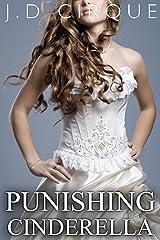 Punishing Cinderella (Dark BDSM Fairy Tales Erotica) (Twisted Tales Book 3) Kindle Edition