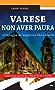 Varese Non aver paura. Un'indagine del magistrato Elena Macchi