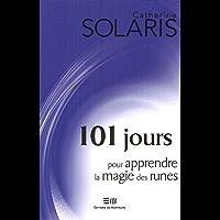 101 jours pour apprendre la magie des runes (French Edition)