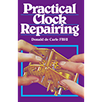 Practical Clock Repairing (English Edition)
