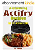 Mouthwatering Actifry recipes for all occasions (English Edition)