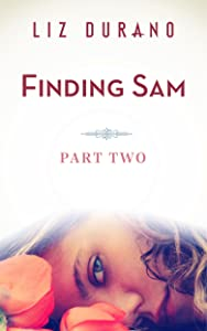 Finding Sam: Part Two (California Love Book 2)
