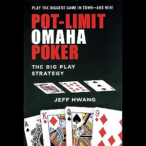 Pot-limit Omaha Poker:: The Big Play Strategy