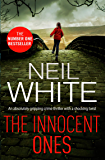The Innocent Ones: An absolutely gripping crime thriller with a shocking twist (Dan Grant and Jayne Brett Book 3)