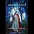 Moonblood (Tales of Goldstone Wood Book #3)