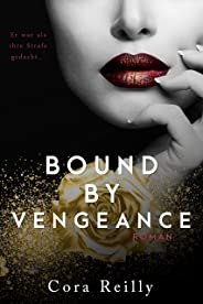 Bound By Vengeance - deutsche Ausgabe (Born in Blood Mafia Chroniken 5) (German Edition)