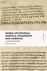 Greek Apocryphal Gospels, Fragments, and Agrapha: A New Translation (Lexham Classics) Paperback