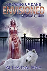Envisioned: Growing Up Dane Book One Kindle Edition