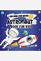 Astronaut Book For Kids: I Can Read Books Level 1 (I Can Read Kids Books) Kindle Edition