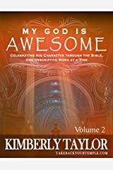 My God is Awesome 2: Increase your Faith through Knowing God's Character Kindle Edition