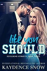 Like You Should: A Student Teacher Romance (Devilbend Dynasty Book 3) Kindle Edition