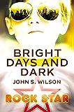 Bright Days and Dark