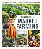 Sustainable Market Farming: Intensive Vegetable