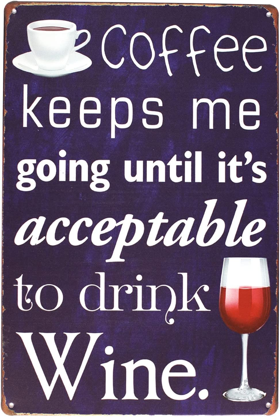 UOOPAI Coffee Keeps Me Going Until It's Acceptable to Drink Wine Vintage Metal Sign