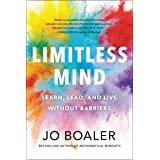 Limitless Mind: Learn, Lead, and Live Without Barriers