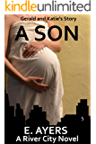 A Son: Gerald and Katie's Story (A River City Novel Book 5)