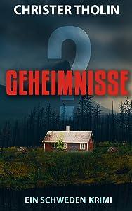 GEHEIMNISSE?: Ein Schweden-Krimi (Die Stockholm Detektive 2) (German Edition)