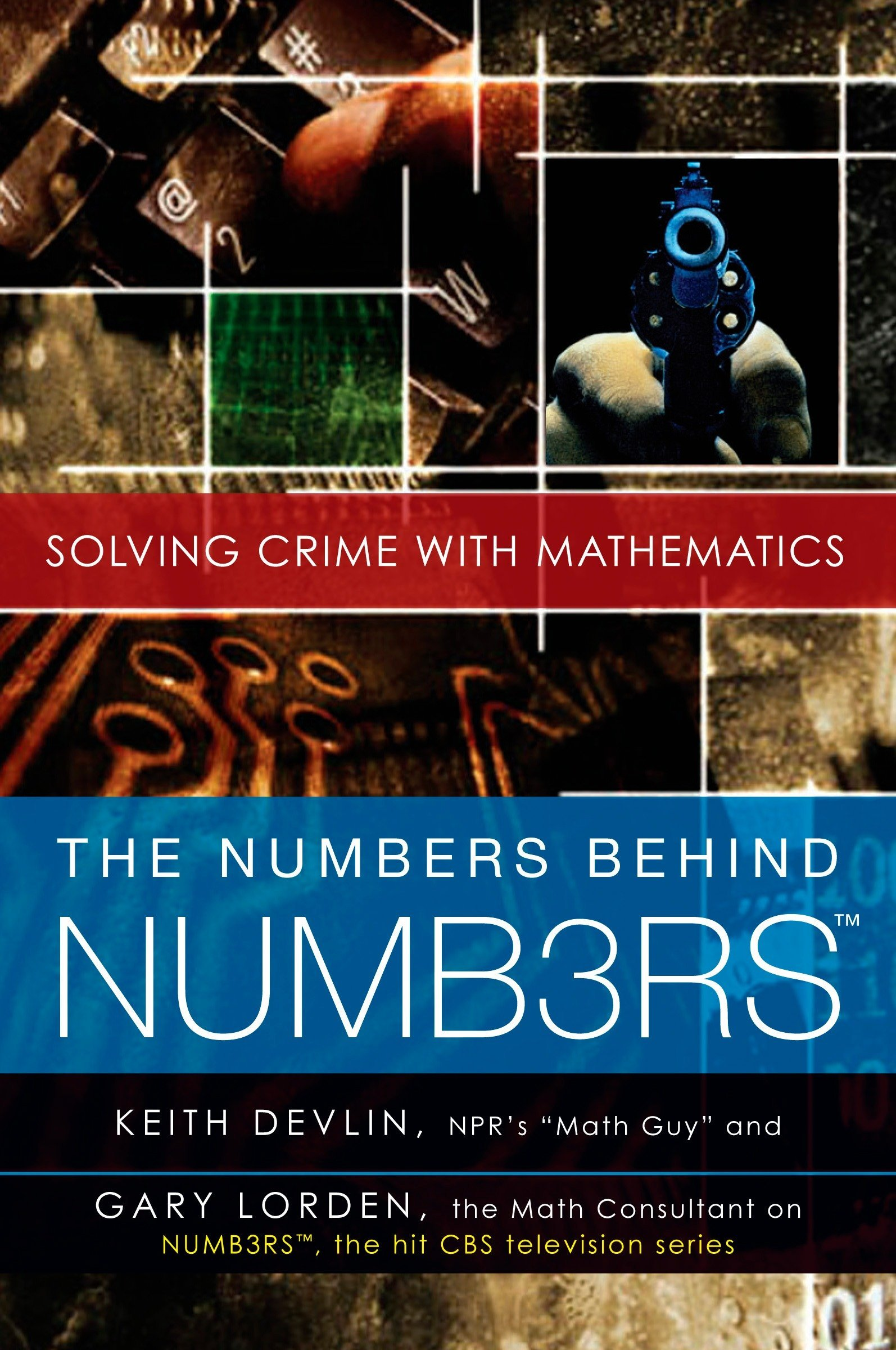 The Numbers Behind Numb3rs Solving Crime With Mathematics Keith