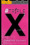 #TripleX