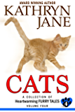 Cats: Volume Four: A Collection of Heartwarming Furry Tales