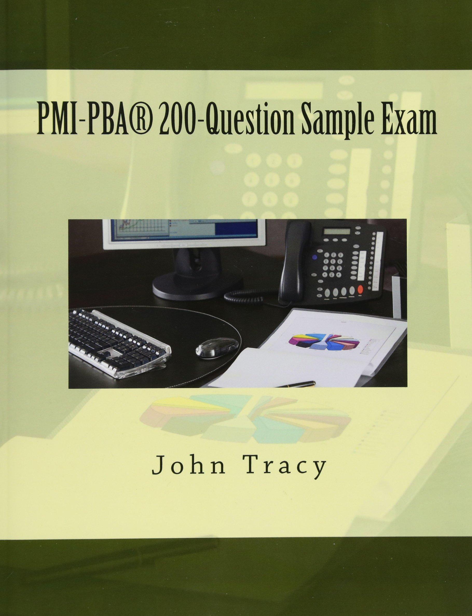 Pmi Pba 200 Question Sample Exam John Tracy 9781507802991 Amazon