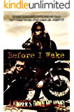 Before I Wake: A Kimber S. Dawn MC Novel