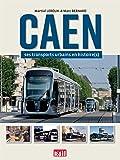 Caen : ses transports urbains en histoire(s)