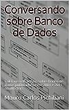 Conversando sobre Banco de Dados: Coletânea de artigos sobre banco de dados publicados entre 2001 e 2011 no iMasters