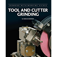 Tool and Cutter Grinding (Crowood Metalworking Guides Book 17) (English Edition)