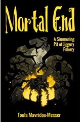An Excerpt from Mortal End: A Simmering Pit of Jiggery Pokery: Chapters 1-6 Kindle Edition