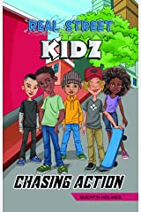 Real Street Kidz: Chasing Action (multicultural book series for preteens 7-to-12-years old) Kindle Edition