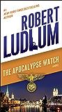 The Apocalypse Watch: A Novel
