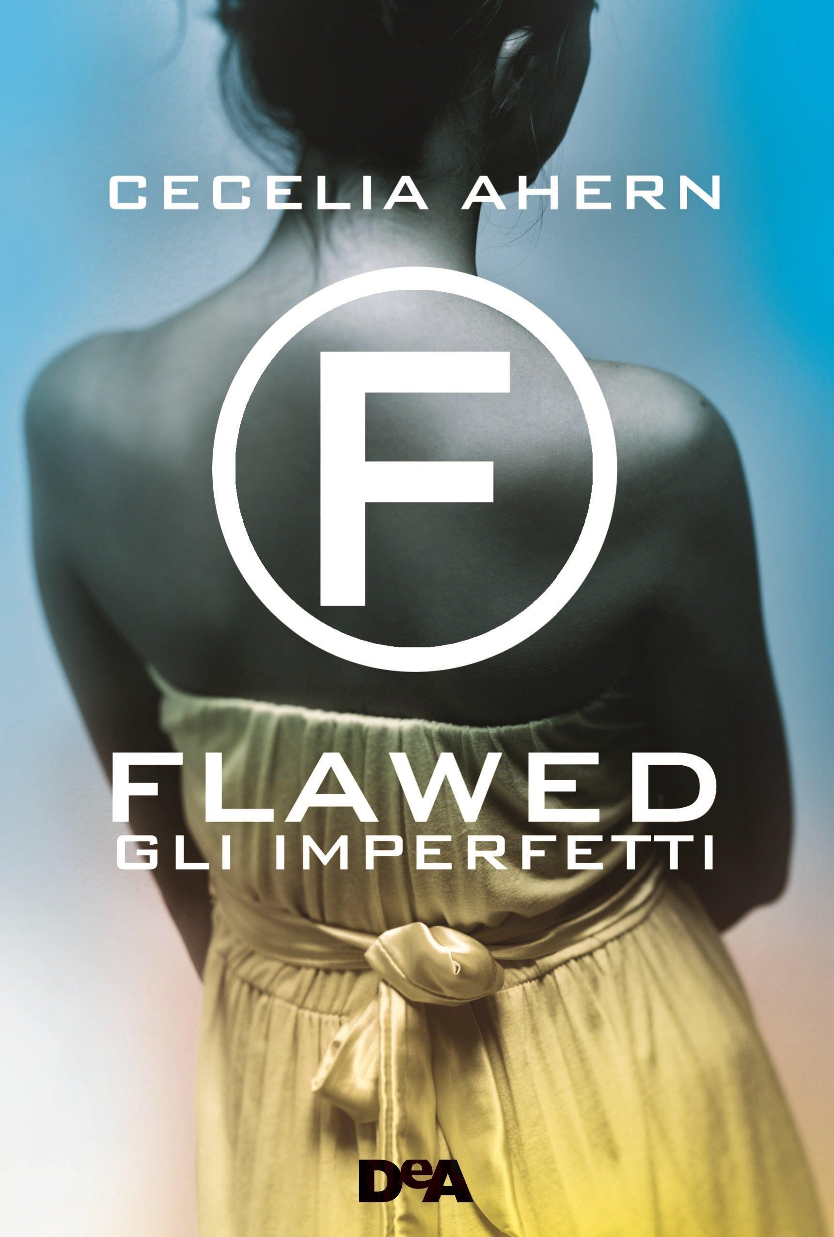 Gli imperfetti. Flawed: Amazon.it: Ahern, Cecelia, Scocchera, G ...
