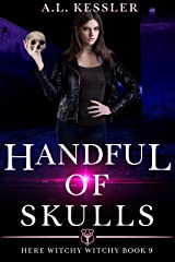 A Handful of Skulls (Here Witchy Witchy Book 9) Kindle Edition