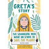Greta's Story: The Schoolgirl Who Went On Strike To Save The Planet