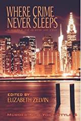 Where Crime Never Sleeps: Murder New York Style 4 Kindle Edition