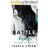 Battle Born (Part 2) (The Bleeding Love Series)
