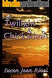 Twilight and Chickadees (Cindy's Crusades Book 3)