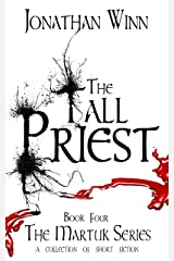 The Tall Priest (The Martuk Series Book 4) Kindle Edition