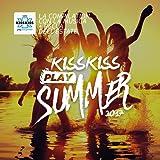 Kiss Kiss Play Summer 2017 [Explicit]