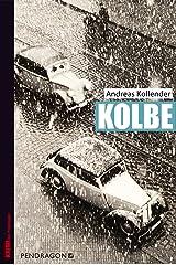Kolbe (Geschichte erleben mit Spannung) (German Edition) Kindle Edition