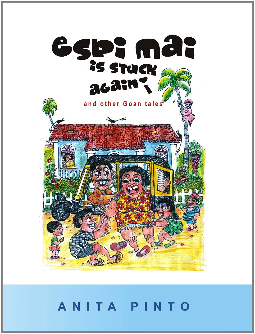 Download Espi Mai Is Stuck Again... and other Goan Tales PDF